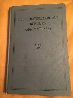 First Edition John Deere THE OPERATION, CARE AND REPAIR OF FARM MACHINERY
