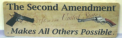 The 2Nd Amendment Makes All Others Possible, Metal Sign  Apo & Fpo Welcome)
