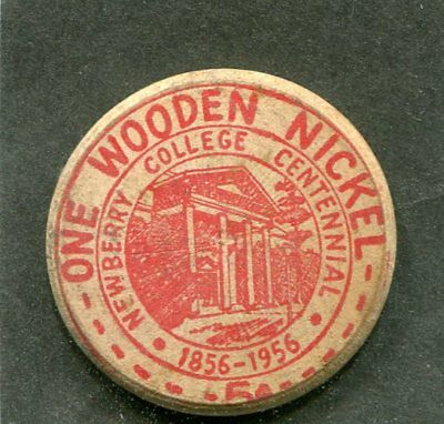 1956 Wooden Nickel Newberry College Centennial South Carolina Good For 5 Cents