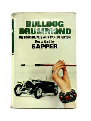 Bull-Dog Drummond: His Four Rounds with Carl Peterson (Sapper - 1967) (ID:33267)