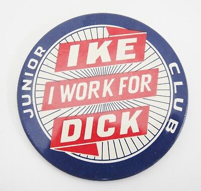I Work For Ike Dick Junior Club Vintage Button Pin 1952 Presidential Election
