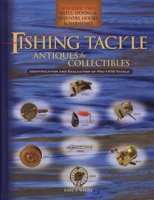Fishing Tackle Antiques and Collectables Vol. II : Reels, Spoons and Spinners...