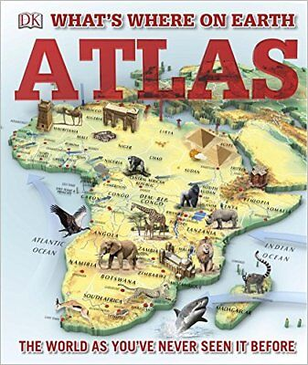 What's Where on Earth? Atlas: The World as You've Never Seen It Before! by DK...