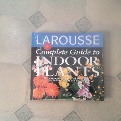 Indoor Plants Guidebook Larousse The Complete Guide