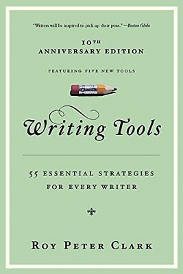 Writing Tools: 50 Essential Strategies for Every Writer-Roy Peter Clark