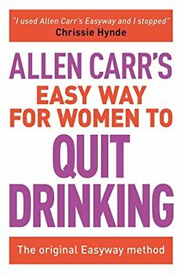 The Easy Way for Women to Stop Drinking-Allen Carr
