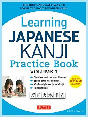 Learning Japanese Kanji Practice Book Vol.1: The Quick and Easy Way to Learn the