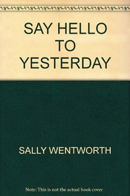 Say Hello To Yesterday,Sally Wentworth- 0263746542
