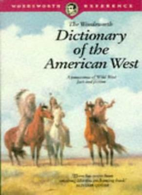 The Wordsworth Dictionary of the American West,Winfred Blevins