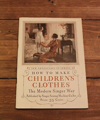 How To Make Children's Clothes - 1928 The Modern Singer Way    Great Condition
