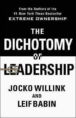 Dichotomy of Leadership, Willink, Jocko
