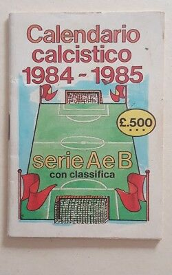 CALENDARIO CALCISTICO 1984-1985 - SERIE A e B CON CLASSIFICA