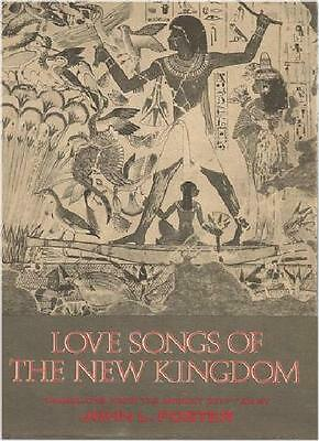 Love Songs Of New Kingdom ~ John L. Foster ~ Translated From Ancient Egyptian