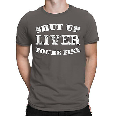 74f0a1f3c SHUT UP LIVER YOURE FINE Mens Funny T-Shirt Alcohol Drinking Dad Joke Party  Top