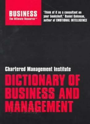 CMI Dictionary of Business and Management: Defining the World  .9780747565970,