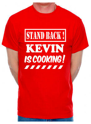 Customised Adult T-Shirt Stand Back Kevin Cooking Choose Name Christian Name
