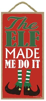 Novelty-Fun Wood Sign-Christmas Plaque--The Elf Made Me Do It