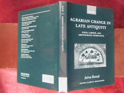 AGRARIAN CHANGE in LATE ANTIQUITY: GOLD, LABOUR & ARISTOCRACY/ROMAN/ RARE 2001