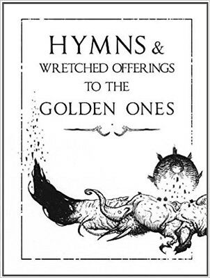 Hymns & Wretched Offerings to the Golden Ones by Jim Pavelec - Signed Ltd Ed