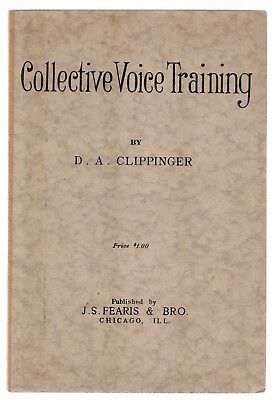 Collective Voice Training,Manual Principles Choirs Choruses,D.A.Clippinger,1924