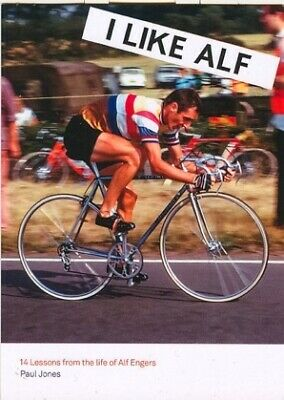 I LIKE ALF 14 Lessons from the life of Alf Engers Cycling book