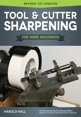 Tool and Cutter Sharpening Book-Grinding Rest~End Mills~Lathe~Technique~Tips~NEW