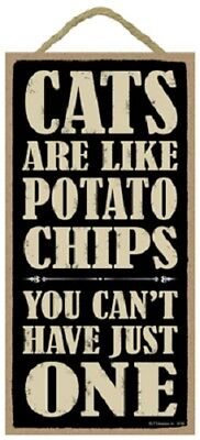 CATS ARE LIKE POTATO CHIPS wood SIGN wall hanging PLAQUE Kitty USA primitive NEW