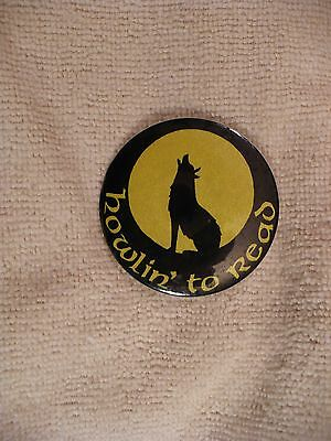 Uc- Wolf Or Coyote Howlin' To Read   Pin Badge  #43612
