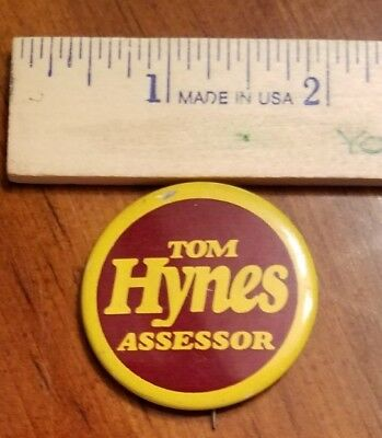 Vintage Election Pin Tom Hynes Assessor Cooks County Mr Machine