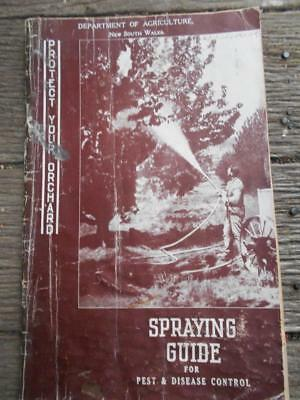 1949 Spraying Guide for pest & Disease control Agriculture Dep  New South Wales