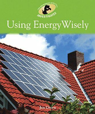 Using Energy Wisely (Environment Detective Investigates),Jen G .9780750267847,