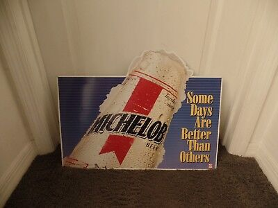 "1993 MICHELOB BEER METAL SIGN 24""x18"" ""SOME DAYS ARE BETTER THAN OTHERS"""