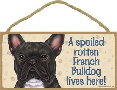 FRENCH BULLDOG A Spoiled Rotten DOG SIGN wood WALL PLAQUE brindle black Frenchie