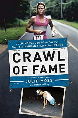 Crawl of Fame: Julie Moss and the Fifteen Meters That Created an Ironman Triathl