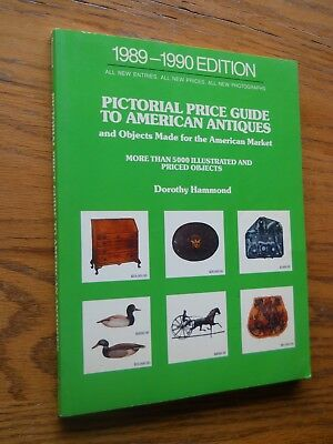 Pictorial Price Guide To American Antiques 1988-1989 Edition Dorothy Hammond