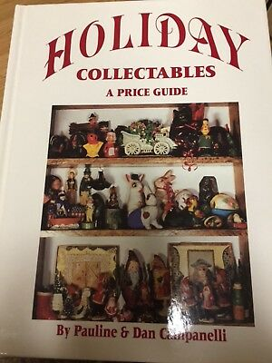 Holiday Collectables : A Price Guide by Dan and Pauline Campanelli 1997 ID HC