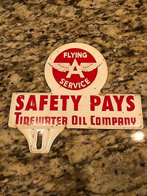 Flying A Service Safety Pays Tidewater Oil Company License Plate Topper Sign