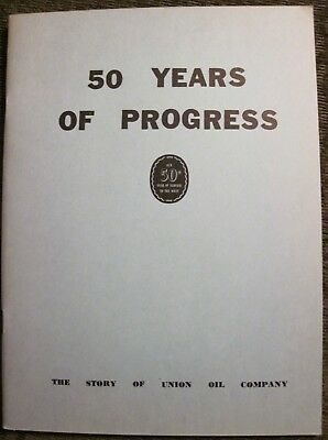 """""""50 Years of Progress The Story of Union Oil Company"""" Booklet"""