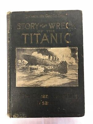 1912 Story of The Wreck of The Titanic Memorial Edition L. H. Walter