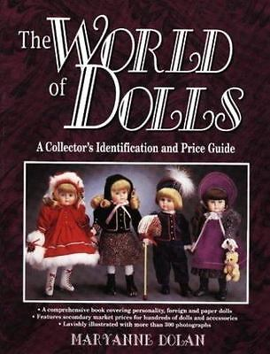WORLD OF DOLLS COLLECTORS IDENTIFICATION AND PRICE GUIDE Maryanne Dolan NEW