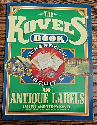 The Kovels' Book of Historic Antique Food Labels - for decoration & appreciation