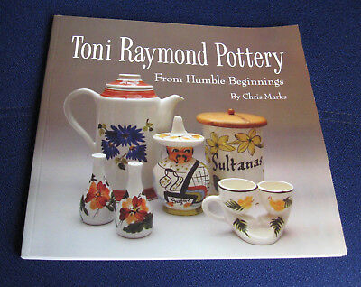 TONI RAYMOND POTTERY: From Humble Beginnings by Chris Marks, reference book, vgc