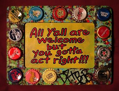 BUT YOU GOTTA ACT RIGHT! New Orleans Louisiana Outsider Folk Art by DR. BOB