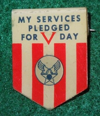 US Army Air Forces MY SERVICES PLEDGED FOR V DAY AAF Victory Pin Home Front