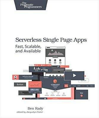 Serverless Single Page Apps: Fast, Scalable, and Available New Paperback Book Be