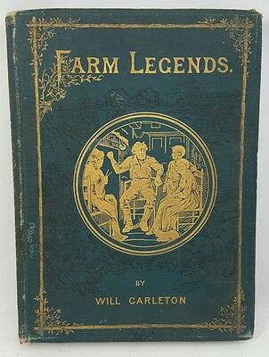Antique FARM LEGENDS Book by WILL CARLETON 1887 Poems and Illustrations HARPER