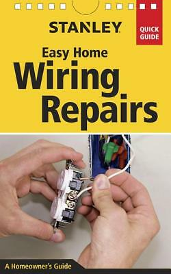 Stanley Easy Home Wiring Repairs QG Book ~Tools~Skills~Lights~Outlets~More~ NEW