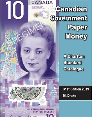 NEW 2019 CHARLTON CANADIAN GOVERNMENT PAPER MONEY, 31st Edition. *IN STOCK*