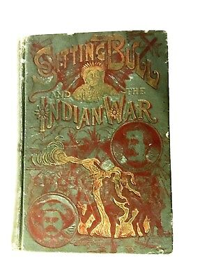 Sitting Bull and the Indian War Book   printed 1891