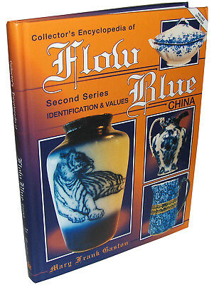 Collector's Encyclopedia of FLOW BLUE CHINA by Mary Frank Gaston, Second Series